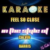 Feel So Close (In The Style Of Calvin Harris) [Karaoke Version] - Single Songs