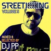 Street King Vol.5 Mixed & Selected By Dj Pp Songs
