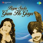 Bapu Sada Gum Ho Gaya Songs