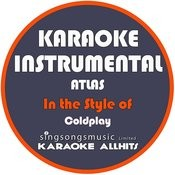 Atlas (In The Style Of Coldplay) [Karaoke Instrumental Version] - Single Songs