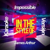 Impossible (In The Style Of James Arthur) [Karaoke Version] - Single Songs