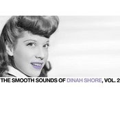 The Smooth Sounds Of Dinah Shore, Vol. 2 Songs