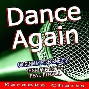 Dance Again (Originally Performed By Jennifer Lopez Feat. Pitbull) [Karaoke Version] Song