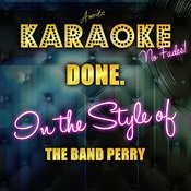 Done. (In The Style Of The Band Perry) [Karaoke Version] Song