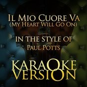 Il Mio Cuore Va (My Heart Will Go On) [In The Style Of Paul Potts] [Karaoke Version] Song