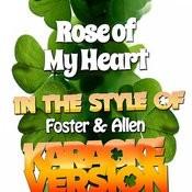 Rose Of My Heart (In The Style Of Foster & Allen) [Karaoke Version] - Single Songs