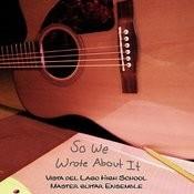 Vista Del Lago Master Guitar Ensembles: So We Wrote About It Songs