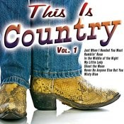 This Is Country Vol. 1 Songs