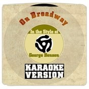 On Broadway (In The Style Of George Benson) [Karaoke Version] - Single Songs