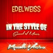 Edelweiss (In The Style Of Sound Of Music) [Karaoke Version] Song