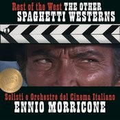 Ennio Morricone - Rest Of The West - Spaghetti Westerns - Critic's Choice Songs