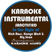 Sanctified (In The Style Of Rick Ross, Kanye West & Big Sean) [Karaoke Instrumental Version] Song