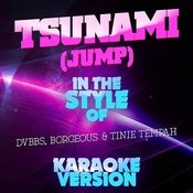Tsunami (Jump) [In The Style Of Dvbbs, Borgeous And Tinie Tempah] [Karaoke Version] - Single Songs