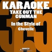 Take Out The Gunman (In The Style Of Chevelle) [Karaoke Version] - Single Songs