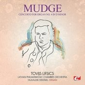 Mudge: Concerto For Organ No. 4 In D Minor (Digitally Remastered) Songs