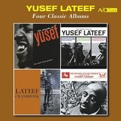 Four Classic Albums (Sounds Of Lateef / The Three Faces Of Lateef / Lateef At Cranbrook / The Centaur And The Phoenix) [Remastered] Songs