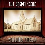 The Gospel Scene, Vol. 3 Songs