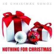 Nothing For Christmas - 50 #christmas Songs Songs