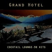 Grand Hotel - Coktail Lounge - 30 Hits Songs