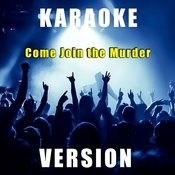 Come Join The Murder (Karaoke Version) Song