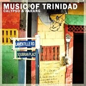 Best Music Of Trinidad - Calypso And Parang Classics Songs