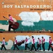¡soy Salvadoreño! Chanchona Music From Eastern El Salvador Songs