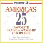 America's 25 Favorite Praise & Worship Choruses, Vol. 3 Songs