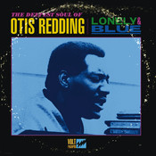 Lonely & Blue: The Deepest Soul of Otis Redding Songs