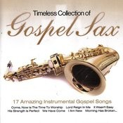 Timeless Collection Of Gospel Sax Songs