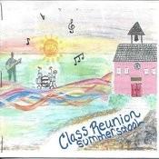 Class Reunion Summer School ............................... Songs