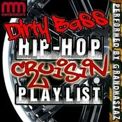 Dirty Bass - Hip-Hop Cruisin' Playlist Songs
