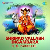 Shripad Vallabh Digambara R N Parodkar Marathi Songs
