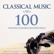 Classical Music: Your 100 Favourite Pieces Songs