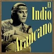 El Indio Araucano Songs