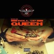Roll Up Queen Songs