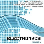 Electronycs Vol.1, 20th Century Early Electronic, Noise And Experimental Music. 1920-1960 Songs