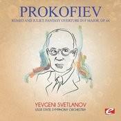 Prokofiev: Romeo And Juliet, Fantasy Overture In F Major, Op. 64 (Digitally Remastered) Songs