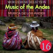 World Music Selection, Music Of The Andes 16 Songs