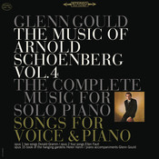 The Music of Arnold Schoenberg: Songs and Works for Piano Solo - Gould Remastered Songs