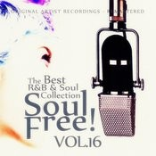 Soul Free! The Best R&B & Soul Collection - Vol.16 Songs