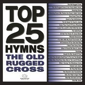 Top 25 Hymns: The Old Rugged Cross Songs