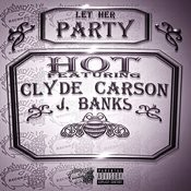 Let Her Party (Feat. Clyde Carson & J. Banks) Songs