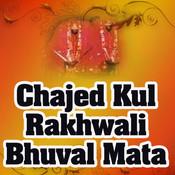 Chajed Kul Rakhwali Bhuval Mata Songs