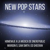 New Pop Stars: Homeaje a la Música de Onerepublic, Maroon 5, Sam Smith, Ed Sheran Songs
