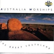 Australia Worships - The Great Southland Songs