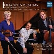 Johannes Brahms: Viola Sonatas Op. 120, Nos. 1 & 2; Trio, Op. 114 Songs