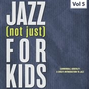 Jazz (Not Just) For Kids, Vol. 5 Songs