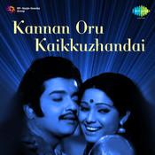 Kannan Oru Kaikkuzhandai Songs