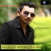 Rakhwe Kote Wala Ha Songs