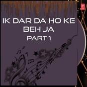 Ik Dar Da Ho Ke Beh Ja Part-1 Songs